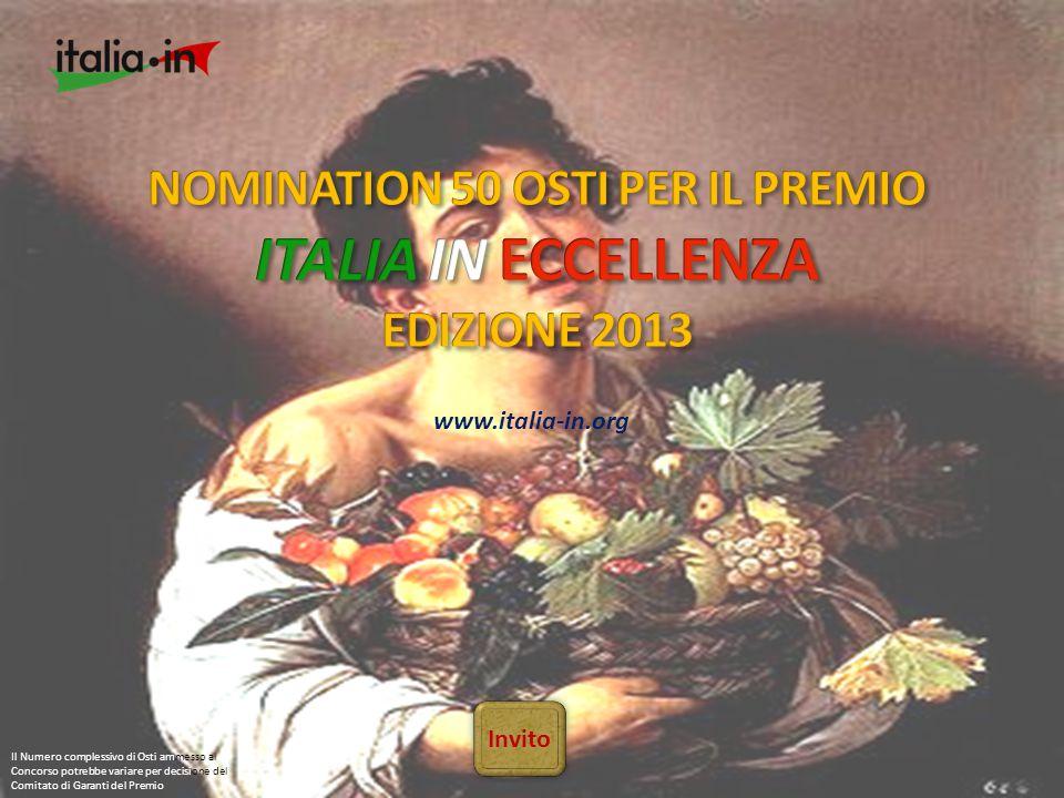 Invito www.italia-in.org Il Numero complessivo di Osti ammesso al Concorso potrebbe variare per decisione del Comitato di Garanti del Premio