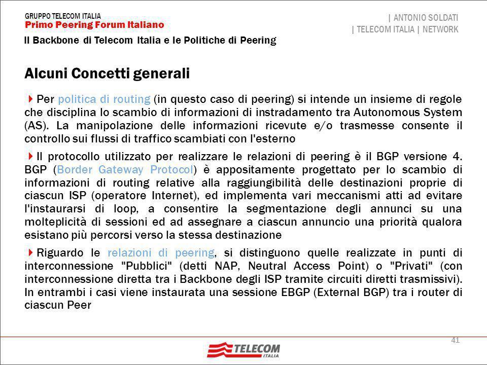 41 Il Backbone di Telecom Italia e le Politiche di Peering | ANTONIO SOLDATI | TELECOM ITALIA | NETWORK Primo Peering Forum Italiano GRUPPO TELECOM IT