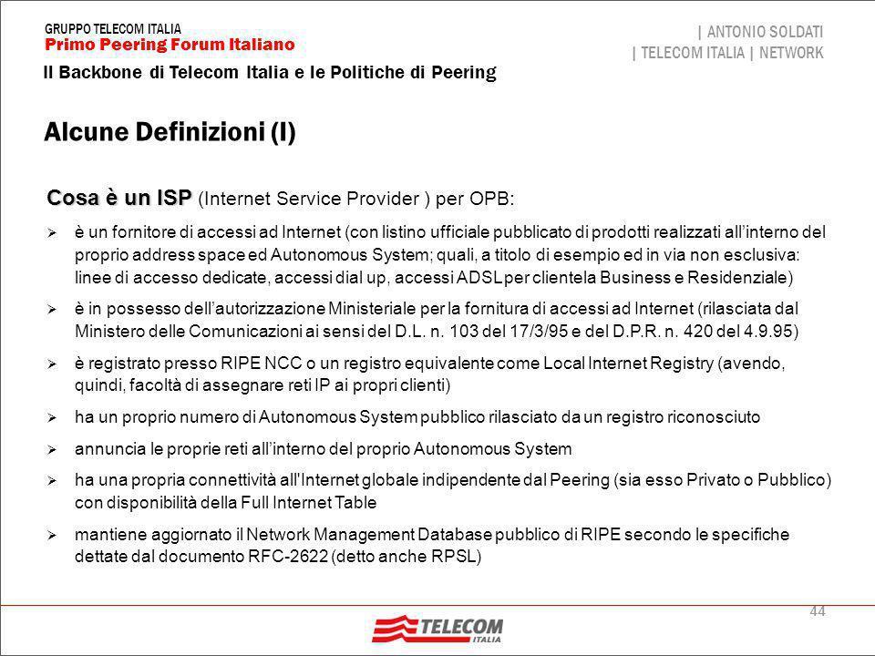 44 Il Backbone di Telecom Italia e le Politiche di Peering | ANTONIO SOLDATI | TELECOM ITALIA | NETWORK Primo Peering Forum Italiano GRUPPO TELECOM IT