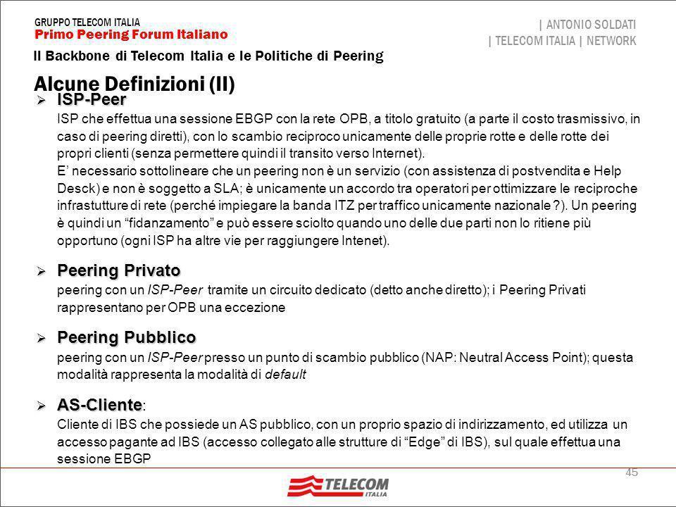 45 Il Backbone di Telecom Italia e le Politiche di Peering | ANTONIO SOLDATI | TELECOM ITALIA | NETWORK Primo Peering Forum Italiano GRUPPO TELECOM IT