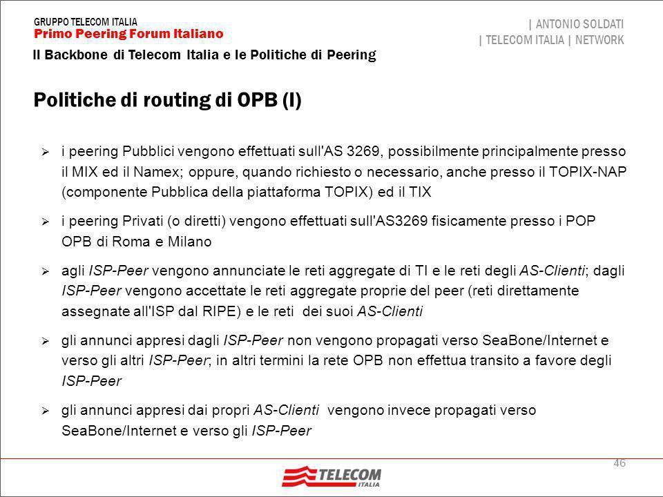 46 Il Backbone di Telecom Italia e le Politiche di Peering | ANTONIO SOLDATI | TELECOM ITALIA | NETWORK Primo Peering Forum Italiano GRUPPO TELECOM IT