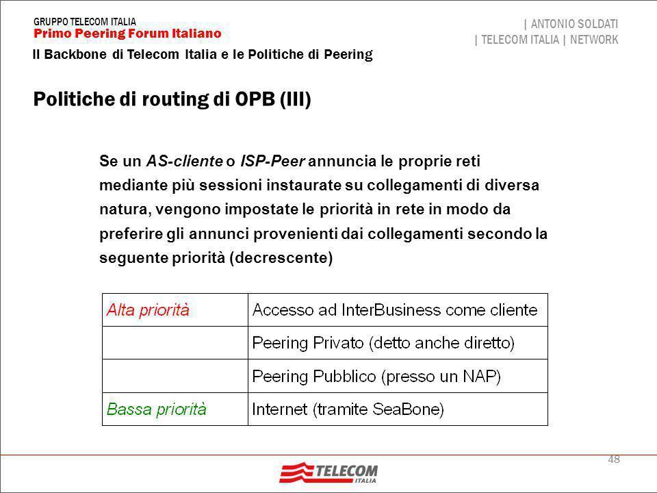 48 Il Backbone di Telecom Italia e le Politiche di Peering | ANTONIO SOLDATI | TELECOM ITALIA | NETWORK Primo Peering Forum Italiano GRUPPO TELECOM IT