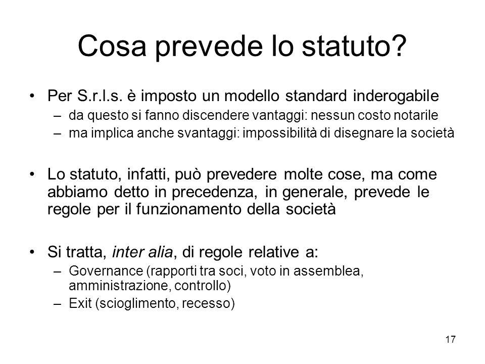 17 Cosa prevede lo statuto? Per S.r.l.s. è imposto un modello standard inderogabile –da questo si fanno discendere vantaggi: nessun costo notarile –ma
