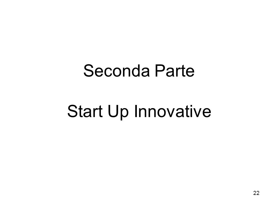 22 Seconda Parte Start Up Innovative
