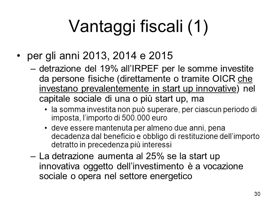 30 Vantaggi fiscali (1) per gli anni 2013, 2014 e 2015 –detrazione del 19% all'IRPEF per le somme investite da persone fisiche (direttamente o tramite
