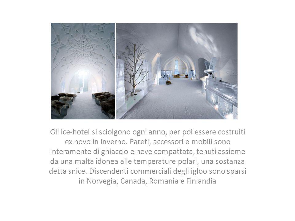 Gli ice-hotel si sciolgono ogni anno, per poi essere costruiti ex novo in inverno. Pareti, accessori e mobili sono interamente di ghiaccio e neve comp