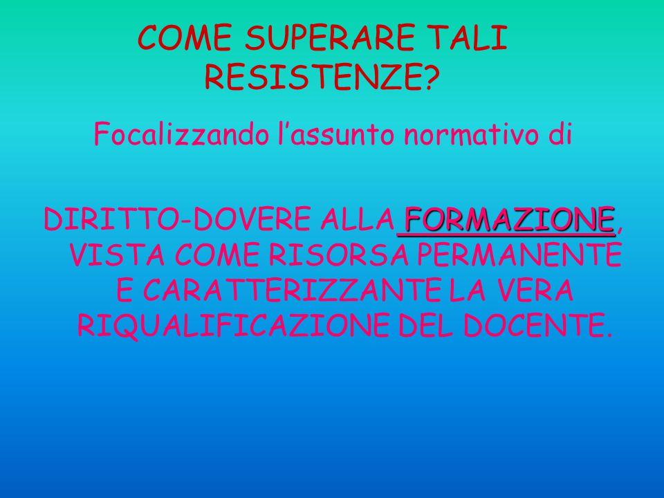 COME SUPERARE TALI RESISTENZE.