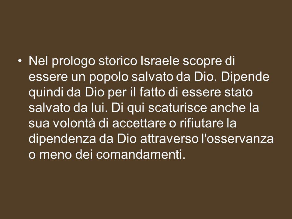 Nel prologo storico Israele scopre di essere un popolo salvato da Dio.