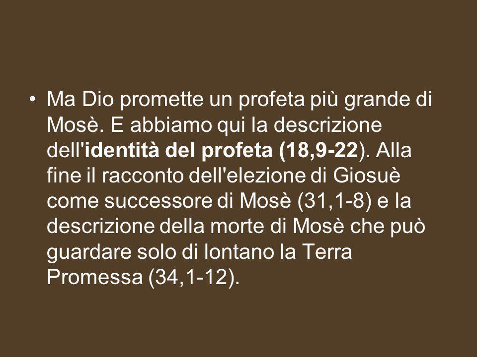 Ma Dio promette un profeta più grande di Mosè.