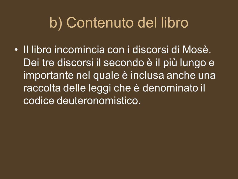 b) Contenuto del libro Il libro incomincia con i discorsi di Mosè.