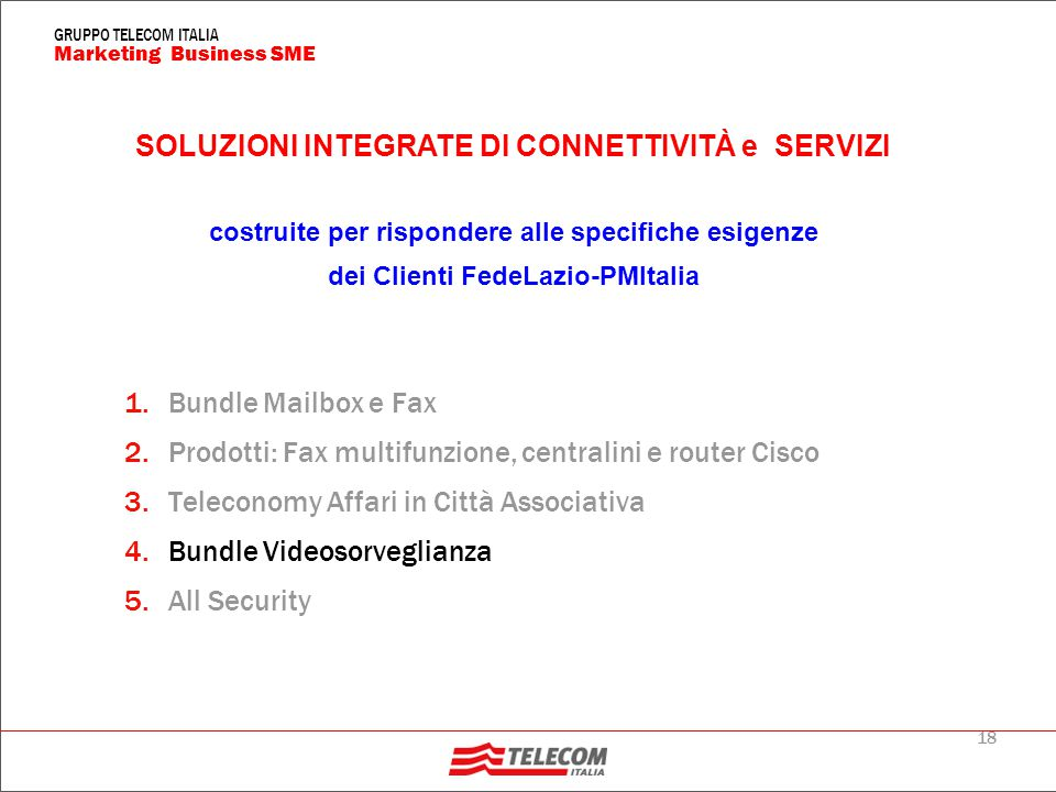18 Marketing Business SME GRUPPO TELECOM ITALIA 1.Bundle Mailbox e Fax 2.Prodotti: Fax multifunzione, centralini e router Cisco 3.Teleconomy Affari in