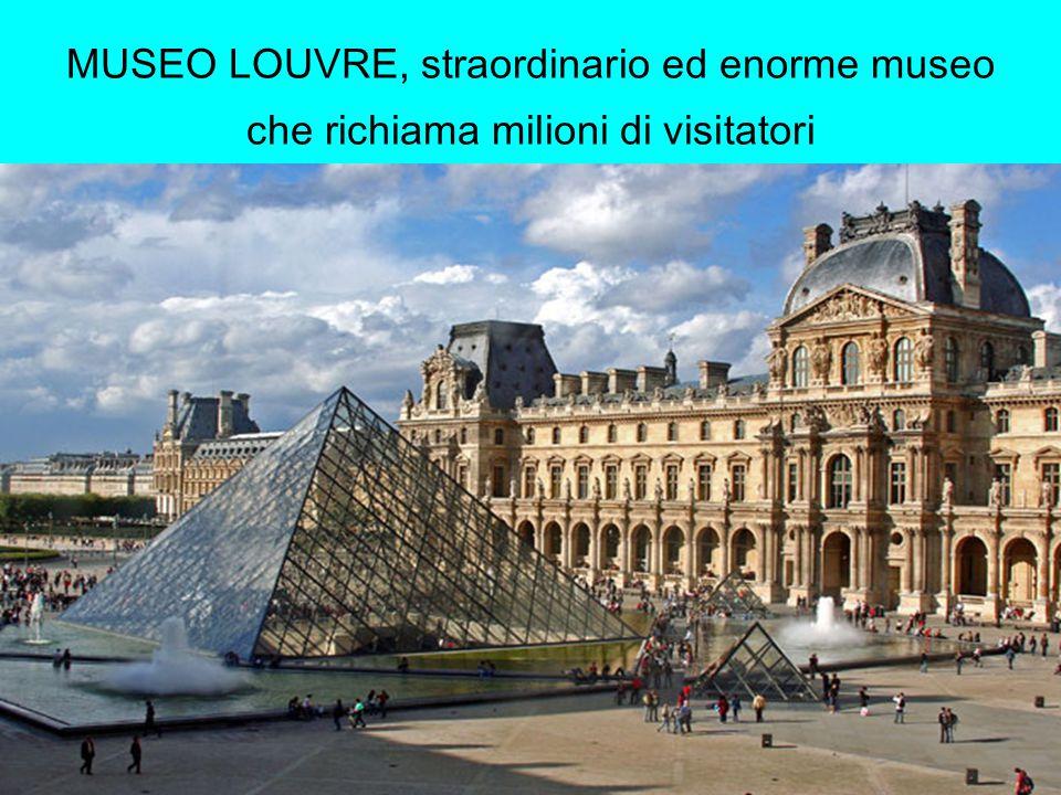 MUSEO LOUVRE, straordinario ed enorme museo che richiama milioni di visitatori