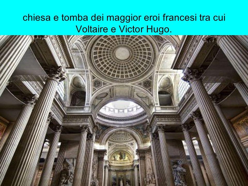 chiesa e tomba dei maggior eroi francesi tra cui Voltaire e Victor Hugo.