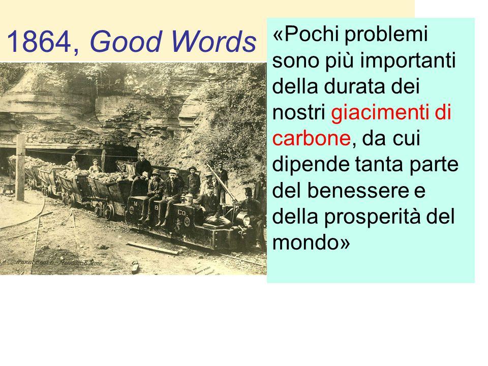 1864, Good Words «Pochi problemi sono più importanti della durata dei nostri giacimenti di carbone, da cui dipende tanta parte del benessere e della prosperità del mondo»