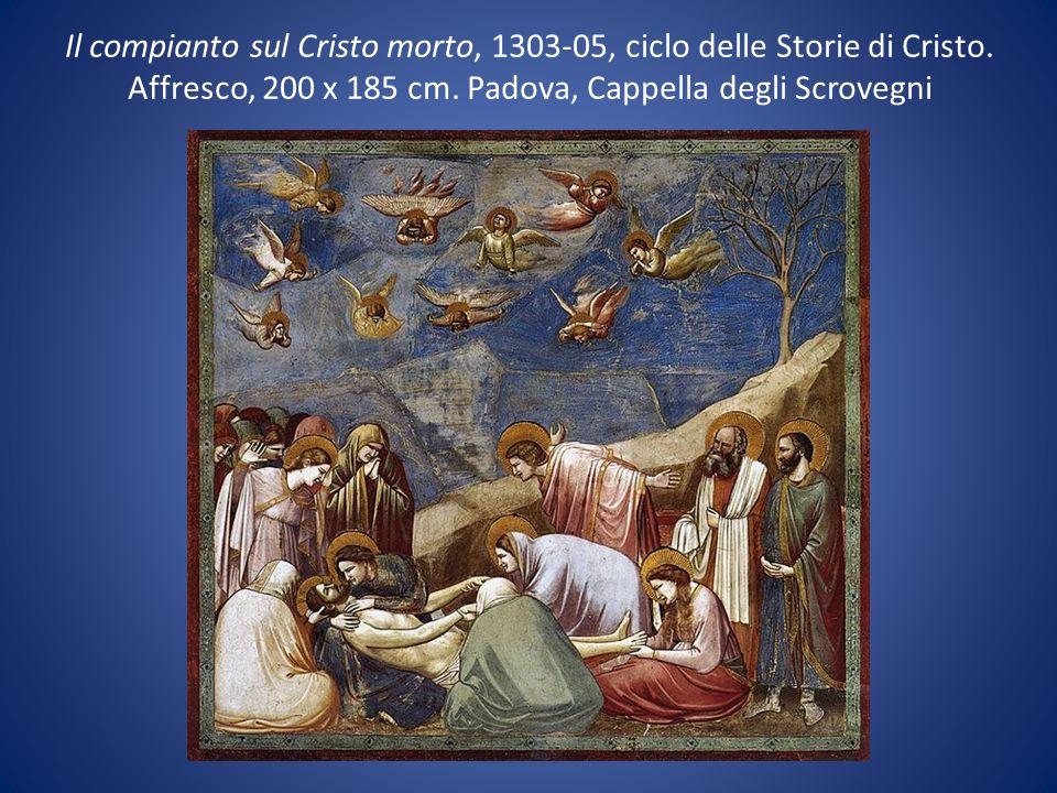 Il compianto sul Cristo morto, 1303-05, ciclo delle Storie di Cristo. Affresco, 200 x 185 cm. Padova, Cappella degli Scrovegni