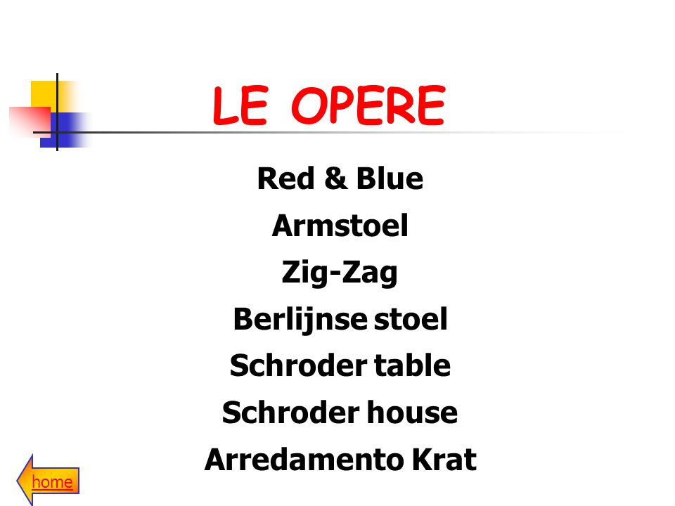 LE OPERE home Red & Blue Armstoel Zig-Zag Berlijnse stoel Schroder table Schroder house Arredamento Krat