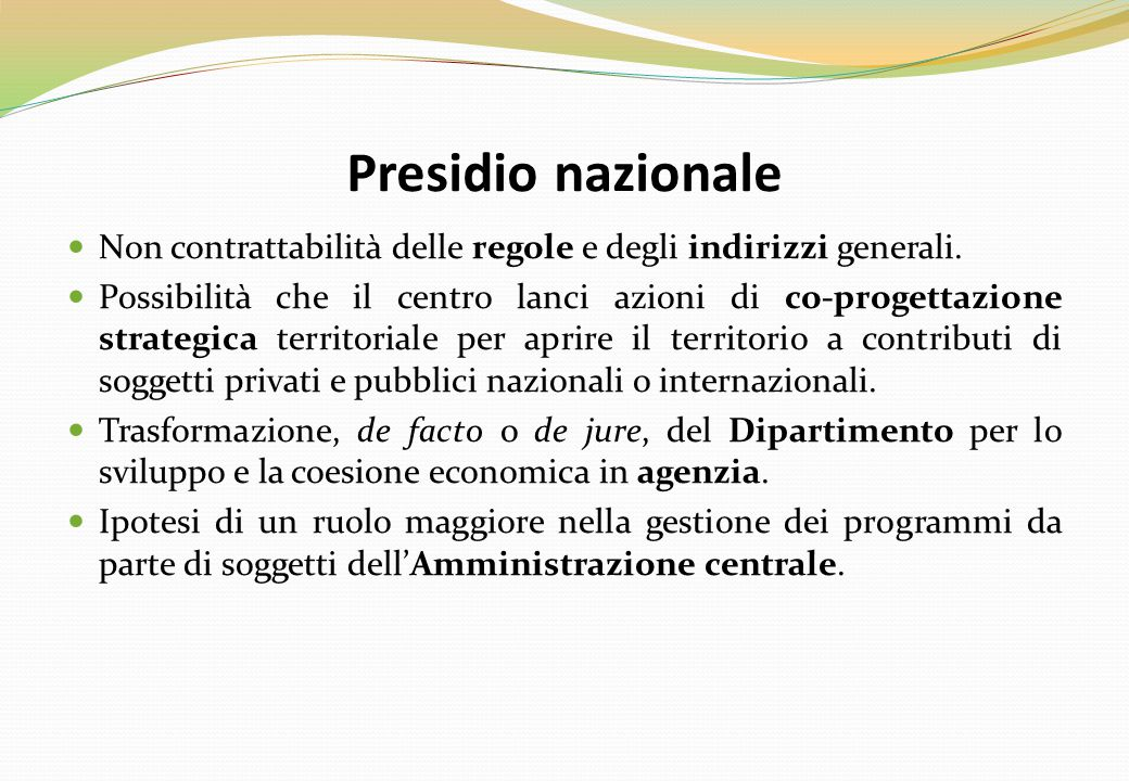 Presidio nazionale Non contrattabilità delle regole e degli indirizzi generali. Possibilità che il centro lanci azioni di co-progettazione strategica