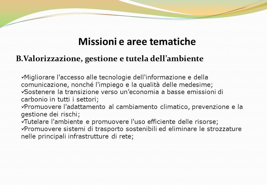 Missioni e aree tematiche B.Valorizzazione, gestione e tutela dell'ambiente Migliorare l'accesso alle tecnologie dell'informazione e della comunicazio