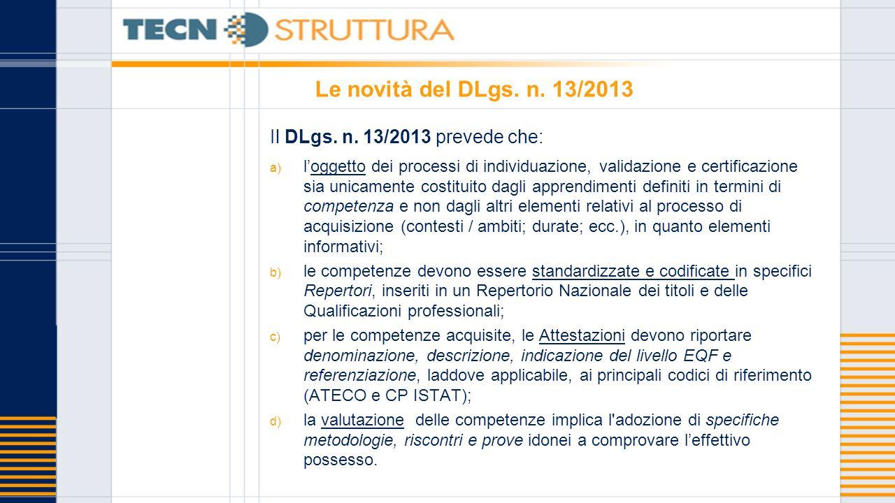 Le novità del DLgs. n. 13/2013 Il DLgs. n.