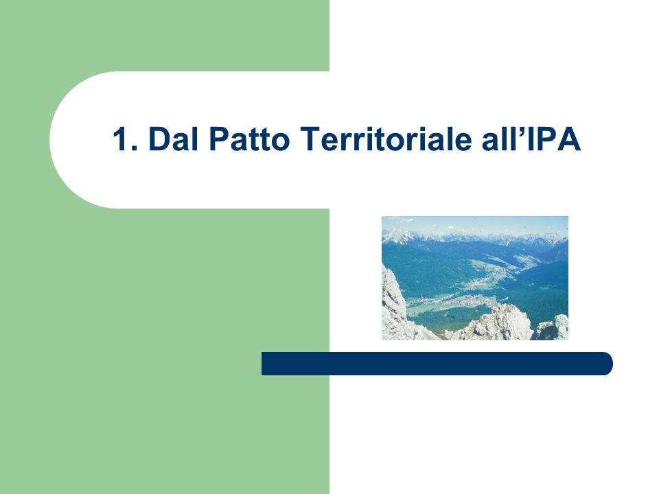 1. Dal Patto Territoriale all'IPA