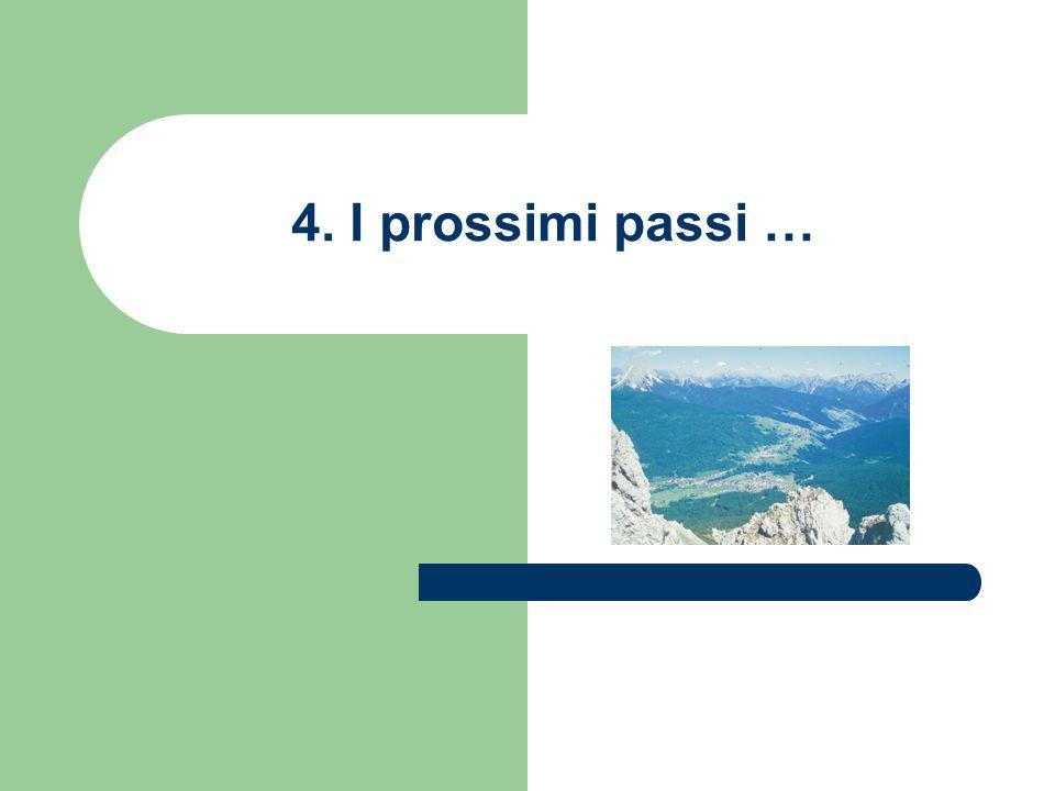 4. I prossimi passi …