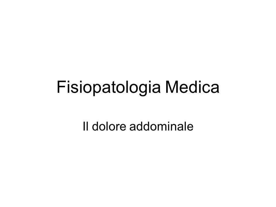 Fisiopatologia Medica Il dolore addominale