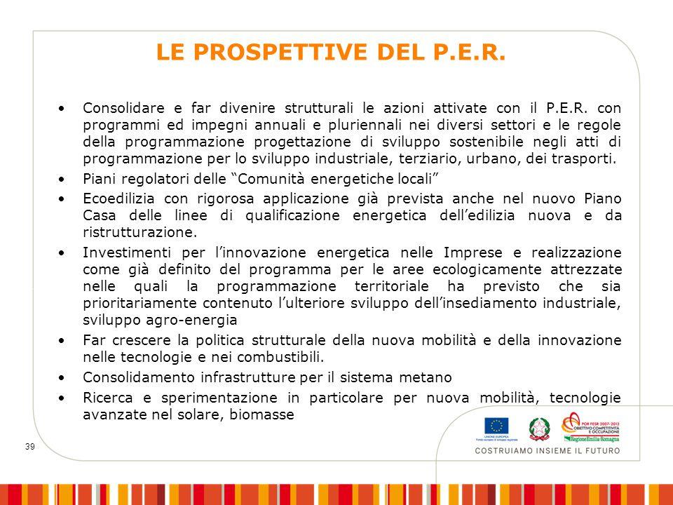39 Consolidare e far divenire strutturali le azioni attivate con il P.E.R. con programmi ed impegni annuali e pluriennali nei diversi settori e le reg