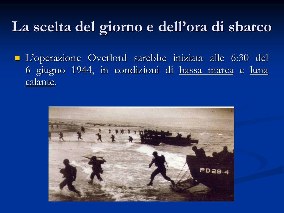 La scelta del giorno e dell'ora di sbarco L'operazione Overlord sarebbe iniziata alle 6:30 del 6 giugno 1944, in condizioni di bassa marea e luna cala