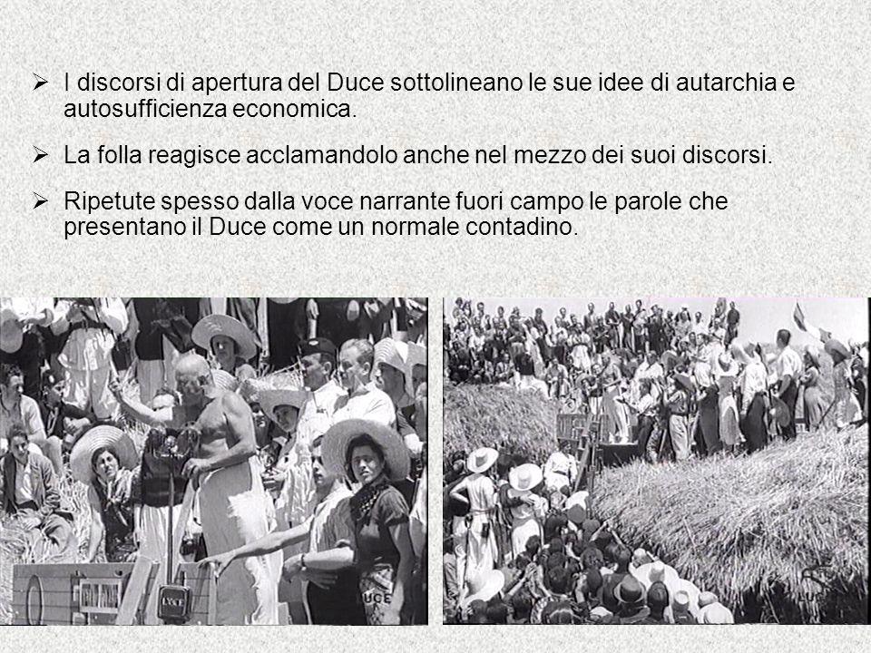  I discorsi di apertura del Duce sottolineano le sue idee di autarchia e autosufficienza economica.  La folla reagisce acclamandolo anche nel mezzo