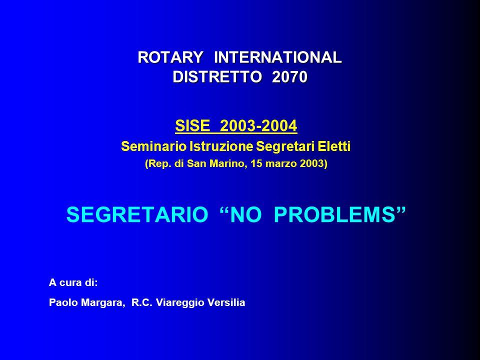 ROTARY INTERNATIONAL DISTRETTO 2070 SISE 2003-2004 Seminario Istruzione Segretari Eletti (Rep.