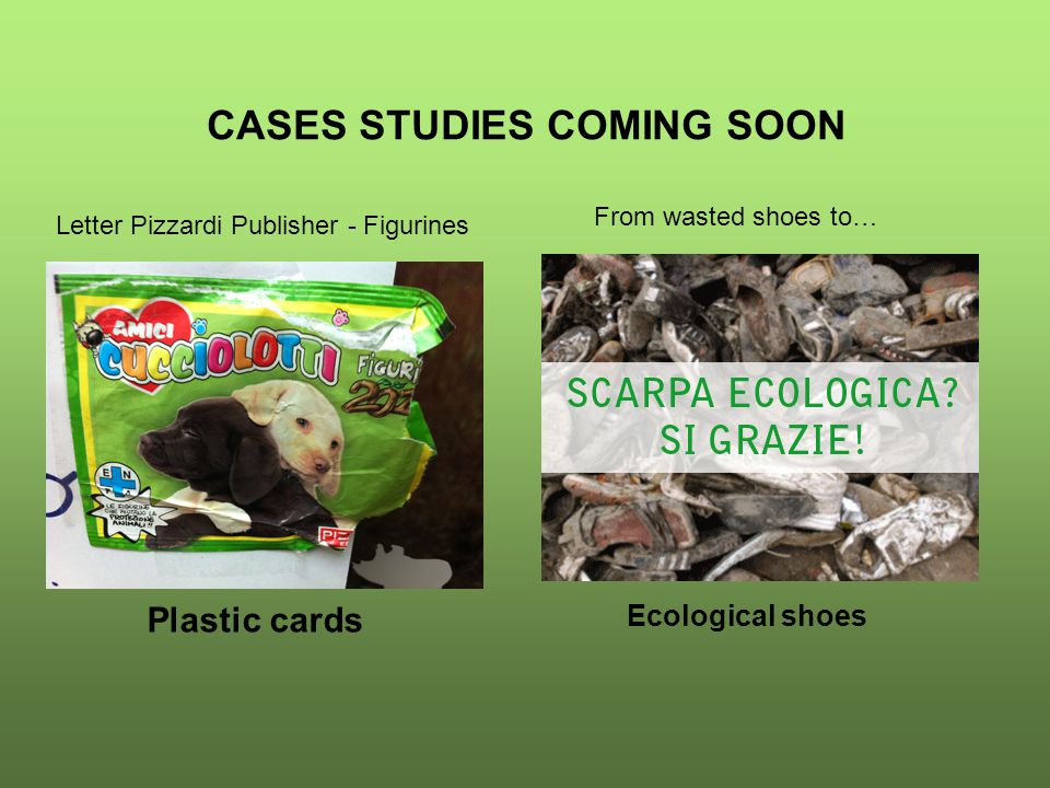 CASES STUDIES COMING SOON Letter Pizzardi Publisher - Figurines Plastic cards Ecological shoes From wasted shoes to…