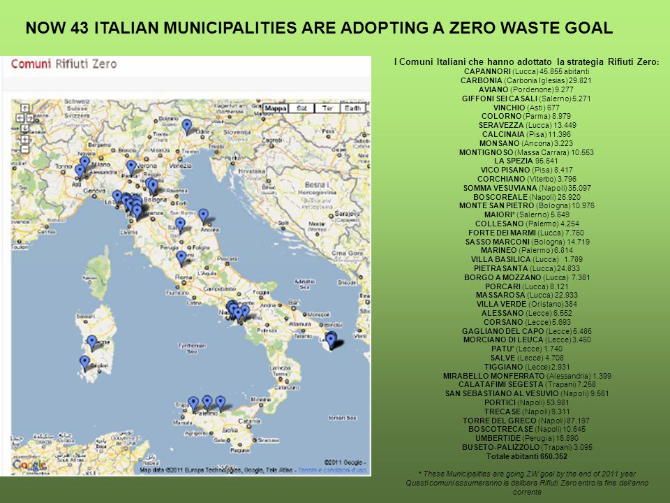 CAPANNORI ZERO WASTE EXPERIENCE IN 2007 CAPANNORI ADOPTED AT FORMAL LEVEL A ZERO WASTE DECLARATION.