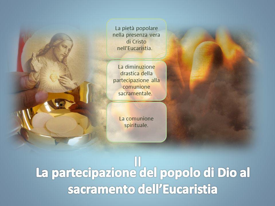 La pietà popolare nella presenza vera di Cristo nell'Eucaristia.