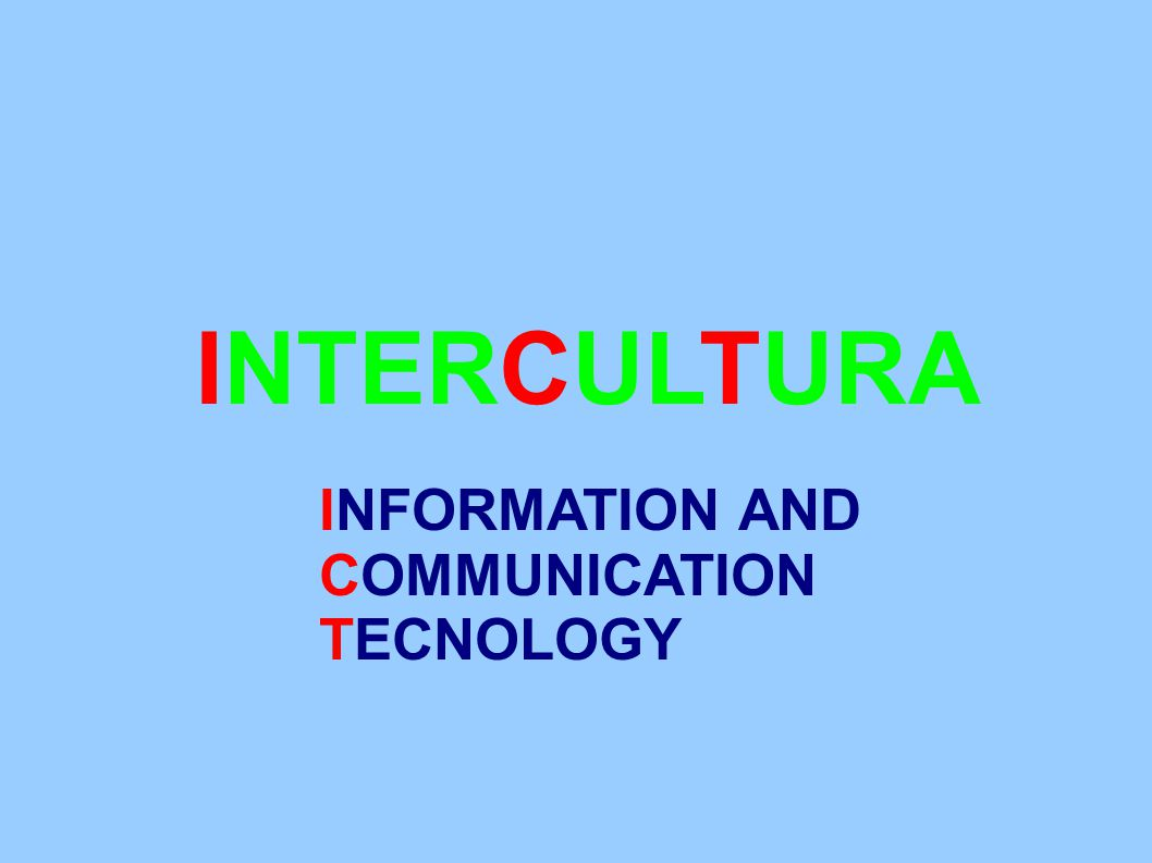 INFORMATION AND COMMUNICATION TECNOLOGY