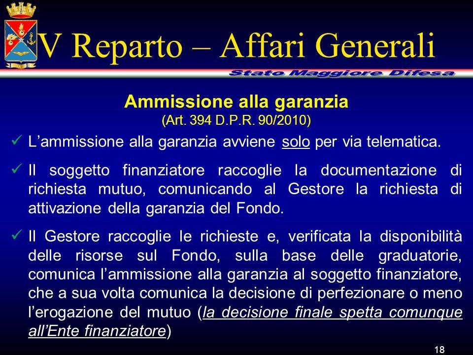 V Reparto – Affari Generali L'ammissione alla garanzia avviene solo per via telematica. Il soggetto finanziatore raccoglie la documentazione di richie