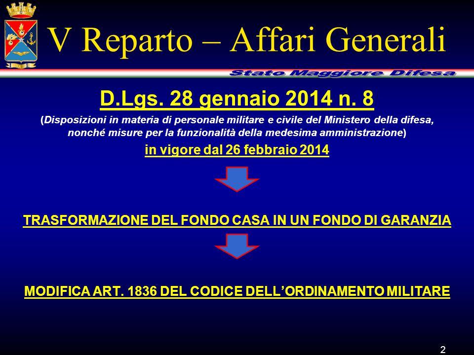 2 V Reparto – Affari Generali D.Lgs. 28 gennaio 2014 n. 8 (Disposizioni in materia di personale militare e civile del Ministero della difesa, nonché m