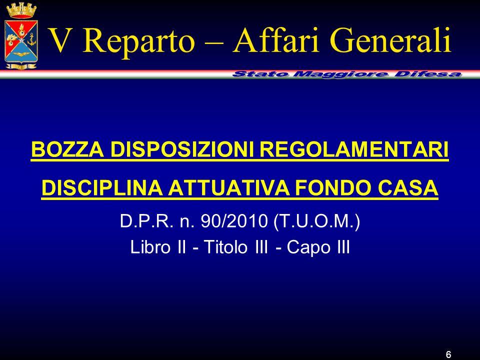 V Reparto – Affari Generali Favorire la concessione di mutui al personale della Difesa (escluso quello dell'Arma dei Carabinieri) per l'acquisto o la costruzione dell'abitazione principale.