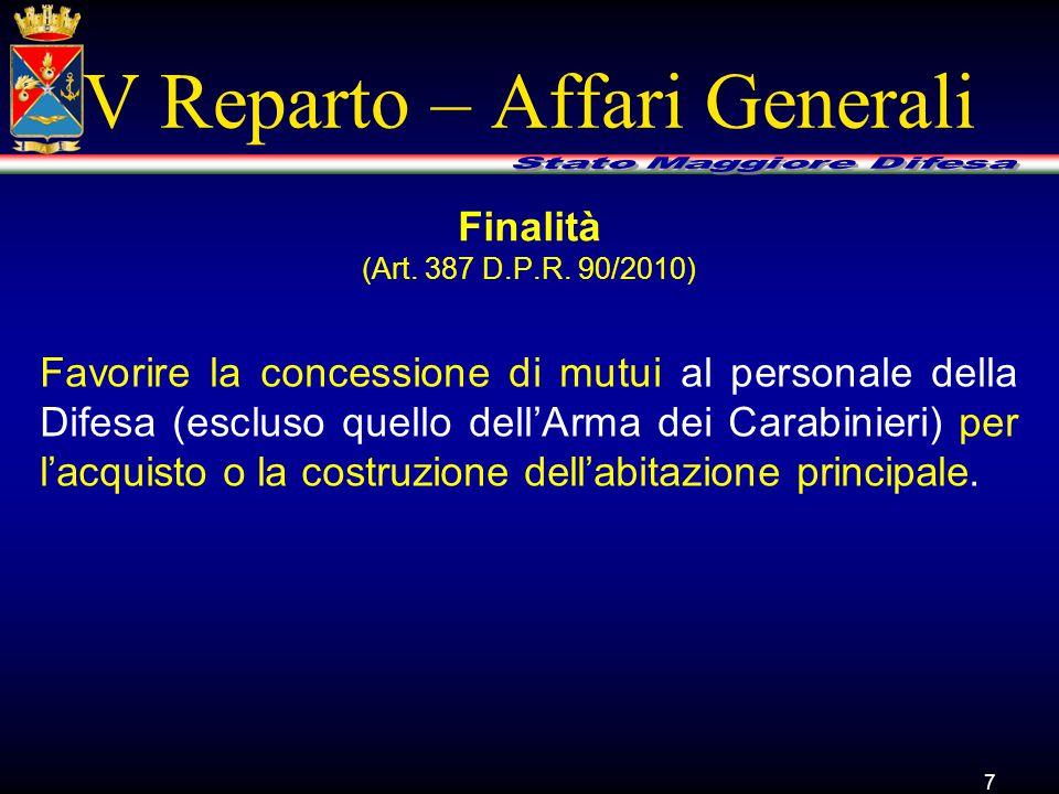 V Reparto – Affari Generali Favorire la concessione di mutui al personale della Difesa (escluso quello dell'Arma dei Carabinieri) per l'acquisto o la