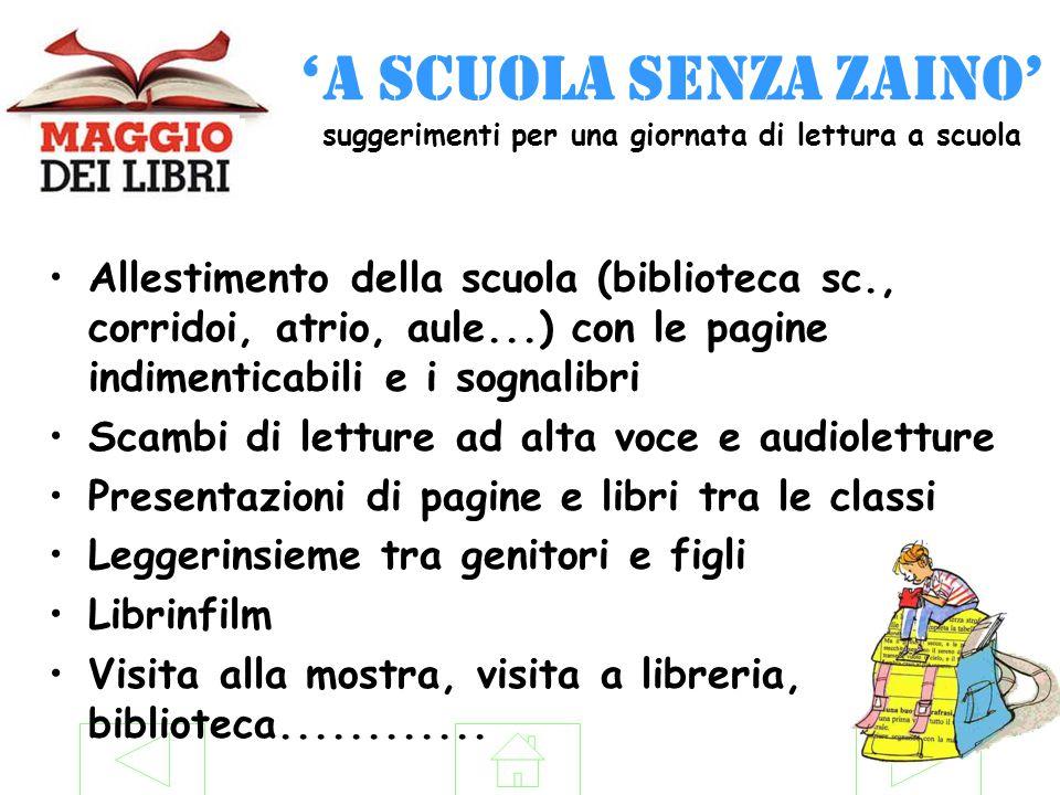 'A SCUOLA SENZA ZAINO' suggerimenti per una giornata di lettura a scuola Allestimento della scuola (biblioteca sc., corridoi, atrio, aule...) con le p