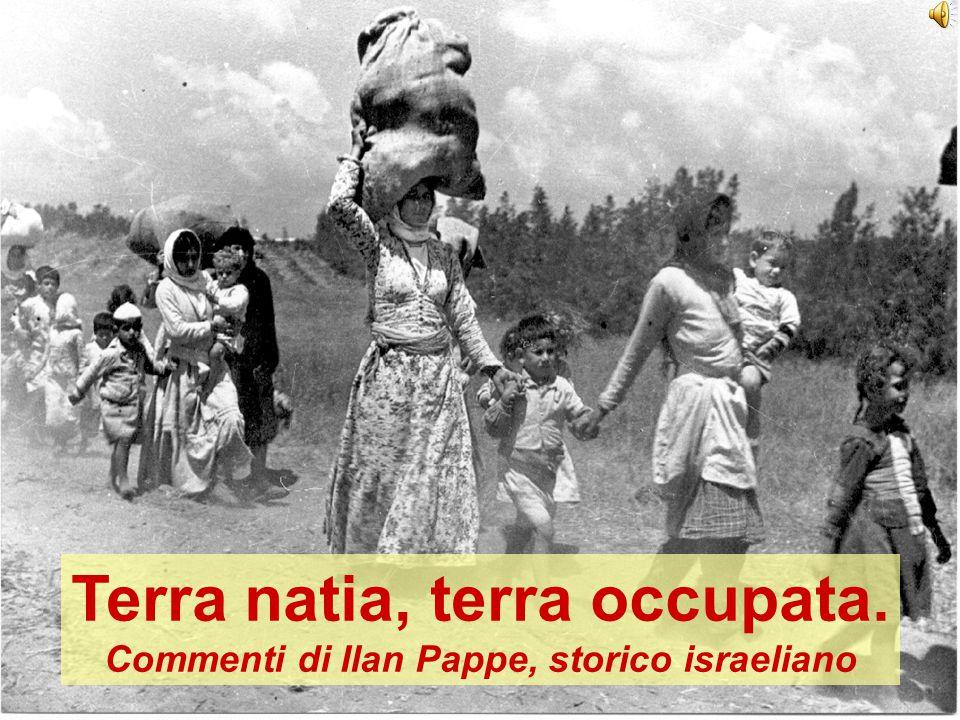 1 Terra natia, terra occupata. Commenti di Ilan Pappe, storico israeliano