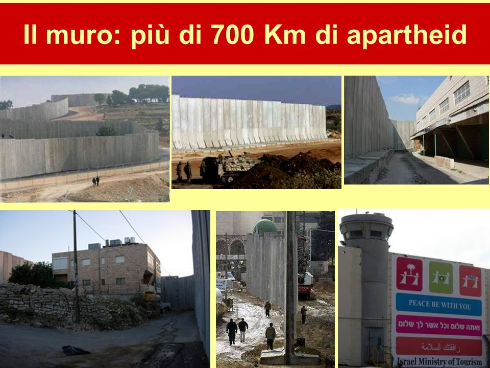 26 Il muro: più di 700 Km di apartheid