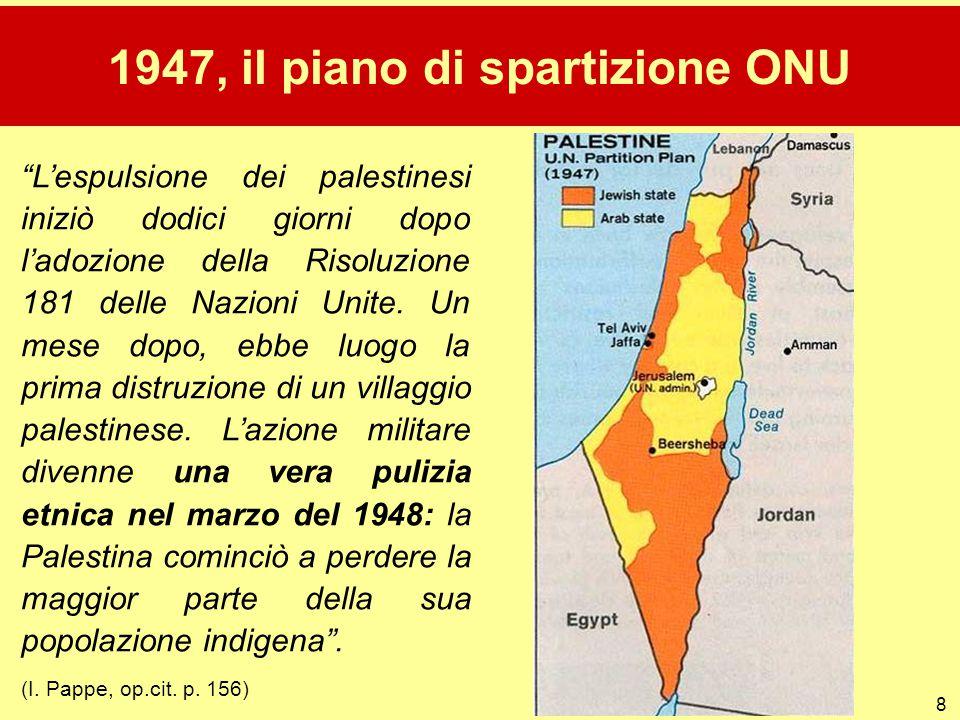 """8 1947, il piano di spartizione ONU """"L'espulsione dei palestinesi iniziò dodici giorni dopo l'adozione della Risoluzione 181 delle Nazioni Unite. Un m"""