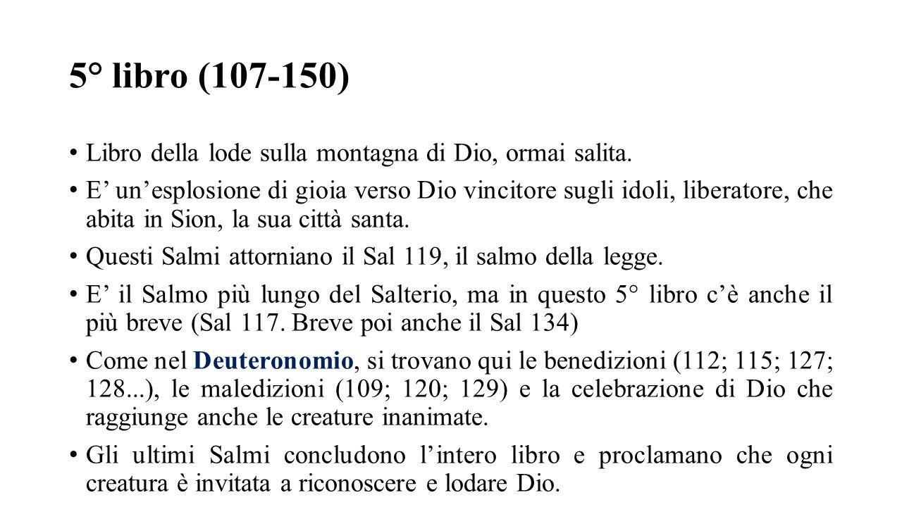 5° libro (107-150) Libro della lode sulla montagna di Dio, ormai salita.