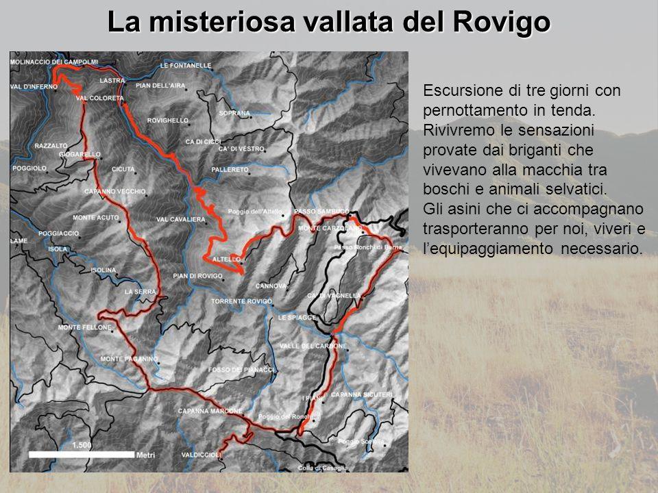 La misteriosa vallata del Rovigo Escursione di tre giorni con pernottamento in tenda.