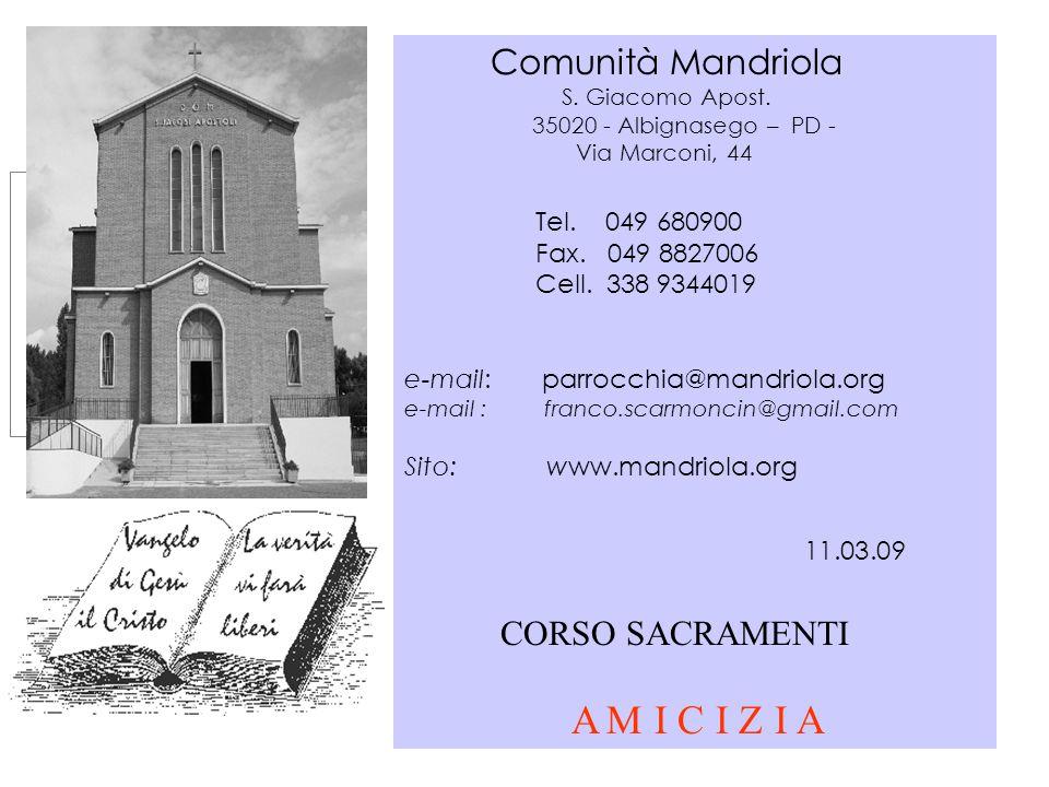 Comunità Mandriola S.Giacomo Apost. 35020 - Albignasego – PD - Via Marconi, 44 Tel.