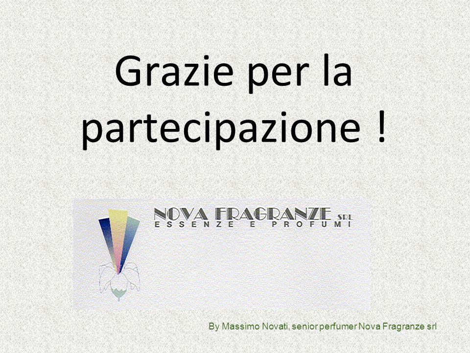 Grazie per la partecipazione ! By Massimo Novati, senior perfumer Nova Fragranze srl