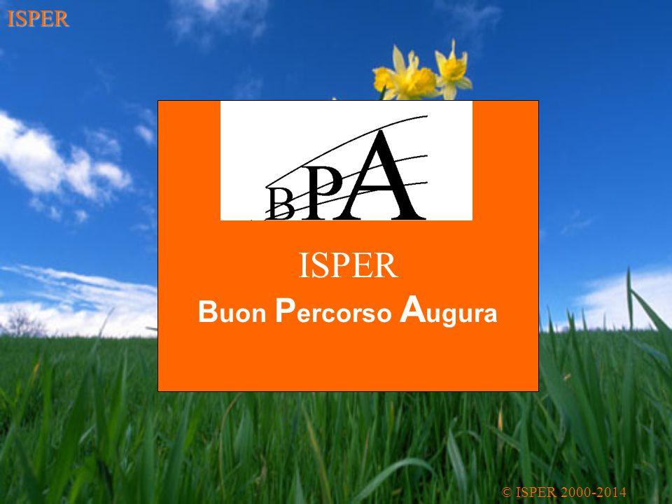 ISPER B uon P ercorso A ugura ISPER © ISPER 2000-2014
