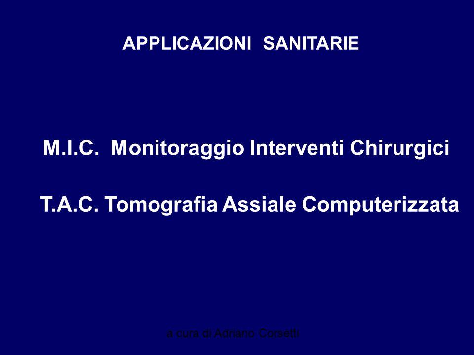 a cura di Adriano Corsetti APPLICAZIONI SANITARIE M.I.C.