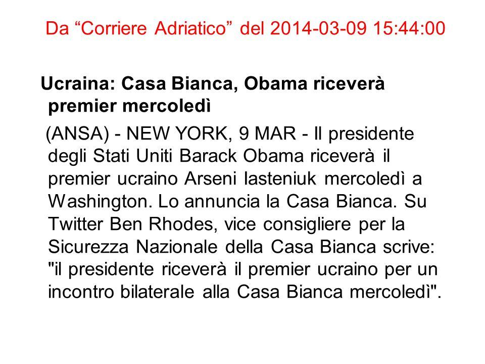 Da Corriere Adriatico del 2014-03-09 15:44:00 Ucraina: Casa Bianca, Obama riceverà premier mercoledì (ANSA) - NEW YORK, 9 MAR - Il presidente degli Stati Uniti Barack Obama riceverà il premier ucraino Arseni Iasteniuk mercoledì a Washington.