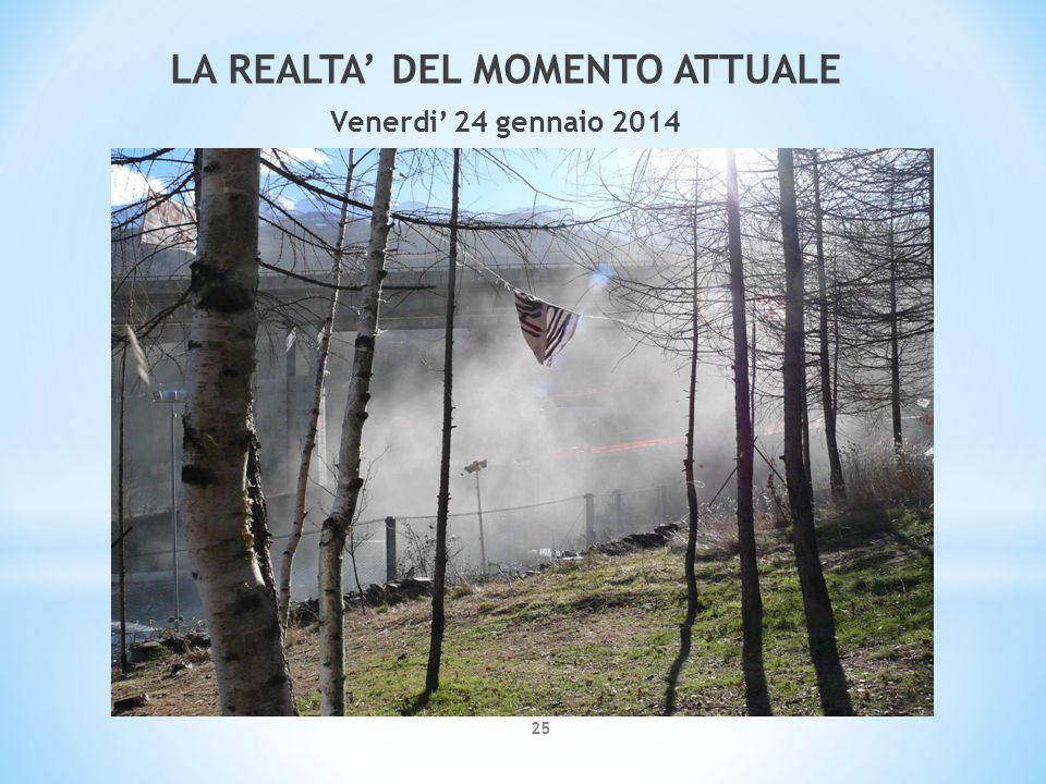 25 LA REALTA' DEL MOMENTO ATTUALE Venerdi' 24 gennaio 2014